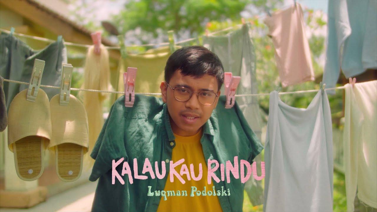 Download Luqman Podolski - Kalau Kau Rindu (Official Music Video)