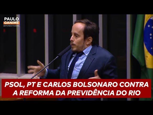 PSOL, PT E CARLOS BOLSONARO CONTRA A REFORMA DA PREVIDÊNCIA DO RIO