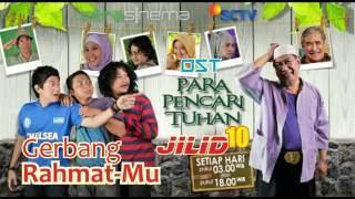 """Ost Para Pencari Tuhan Jilid 10 """"Gerbang Rahmat-Mu"""" by Gigi"""