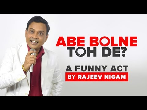 ABE BOLNE TO DE | A Funny Take on Today's Reporters By Rajeev Nigam