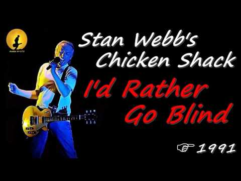 Stan Webb's Chicken Shack - I'd Rather Go Blind (Kostas A~171)