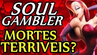 Soul Gambler #2 - Mortes Traumáticas?