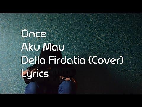 Once - Aku Mau Lyrics ((COVER))