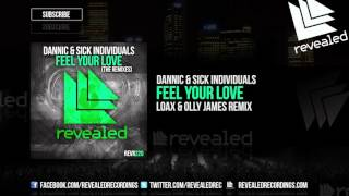 Dannic & Sick Individuals - Feel your love (LoaX & Olly James Remix) (Preview)