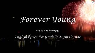 """As highly requested, english karaoke of blackpink's """"forever young""""! these lyrics are by the amazing ysabelle and jinho bae. their cover is amazing; check it..."""