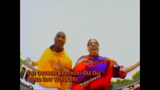 The Outhere Brothers-Ole Ole (Let Me Hear You Say) (Video Edit VJ-RoGeRs)