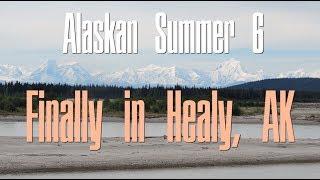 I'm in Healy, Alaska! - Alaskan Summer 6