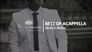BEST OF ACAPPELLA VOL.1 NKULY'S CHOICE