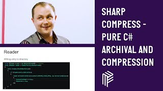 SharpCompress - Pure C# Archival and Compression - Dot Net Sheff - June 2018