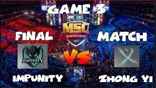 FINAL MATCH GAME 3 | IMPUNITY vs ZHONG YI - MSC Championship SINGAPORE