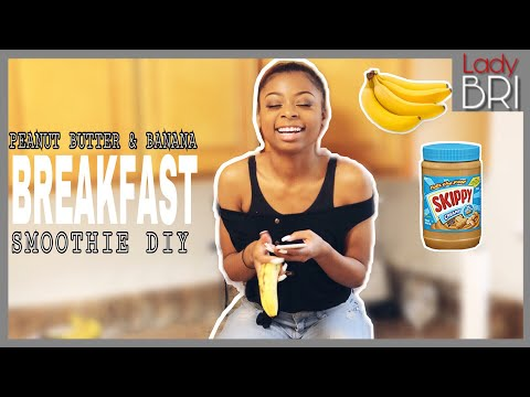 DIY BREAKFAST SMOOTHIE || Banana And Peanut Butter Smoothie