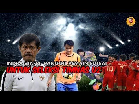 INDRA SJAFRI PANGGIL PEMAIN FUTSAL UNTUK SELEKSI TIMNAS U23