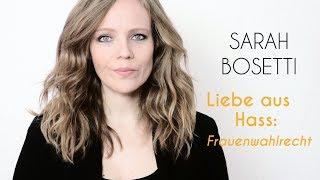 Sarah Bosetti: Liebeslyrik aus Hasskommentaren – Frauenwahlrecht