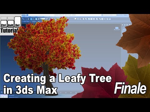 Creating a Leafy Tree in 3ds Max - Finale