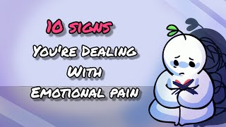 10 Signs You're DeaĮing With Emotional Pain