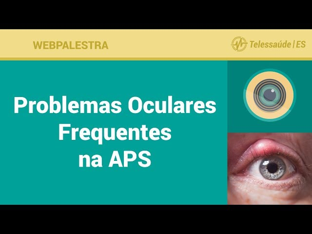 WebPalestra: Problemas Oculares Frequentes na APS