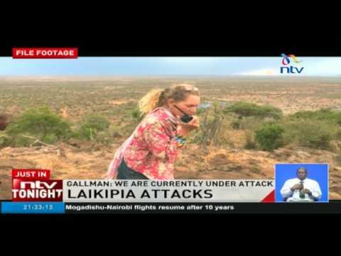 Laikipia tension:  Lodge owner Kuki Gallman gives account of ranch attack