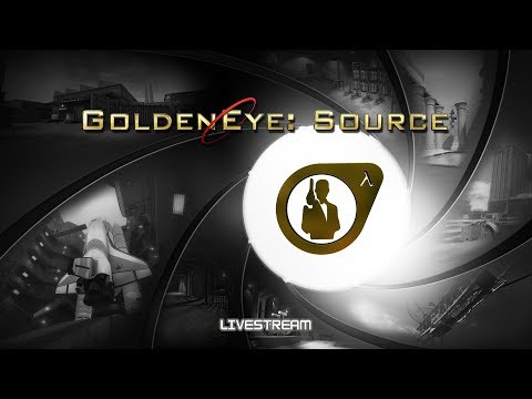 GoldenEye: Source (5.0) - August 7th Livestream (Canceled Due To Technical Issues)