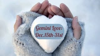"""Gambar cover Gemini Love:  Dec. 15th-31st  """"Someone is about a commitment, and someone else isn't."""""""