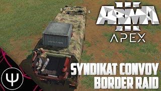 ARMA 3 — Syndikat Convoy Border Raid!