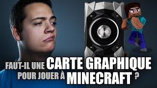 Faut-il une Carte Graphique pour jouer à Minecraft ?