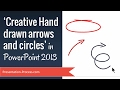 Creative Hand Drawn Arrows and Circles in PowerPoint 2013