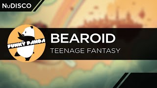 NuDISCO || Bearoid - Teenage Fantasy