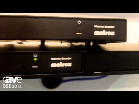 DSE 2014: Matrox Presents the Maevex Line of H.264 Encoder and Decoders