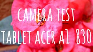 camera test acer iconia a1 830 tablet