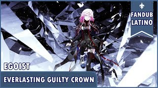 【Devy】The Everlasting Guilty Crown, Egoist『Fandub Español Latino』
