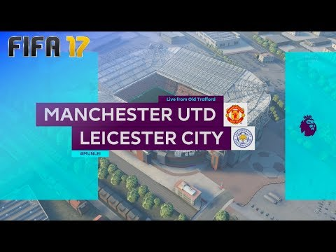 FIFA 17 - Manchester United vs. Leicester City @ Old Trafford ('17/'18)