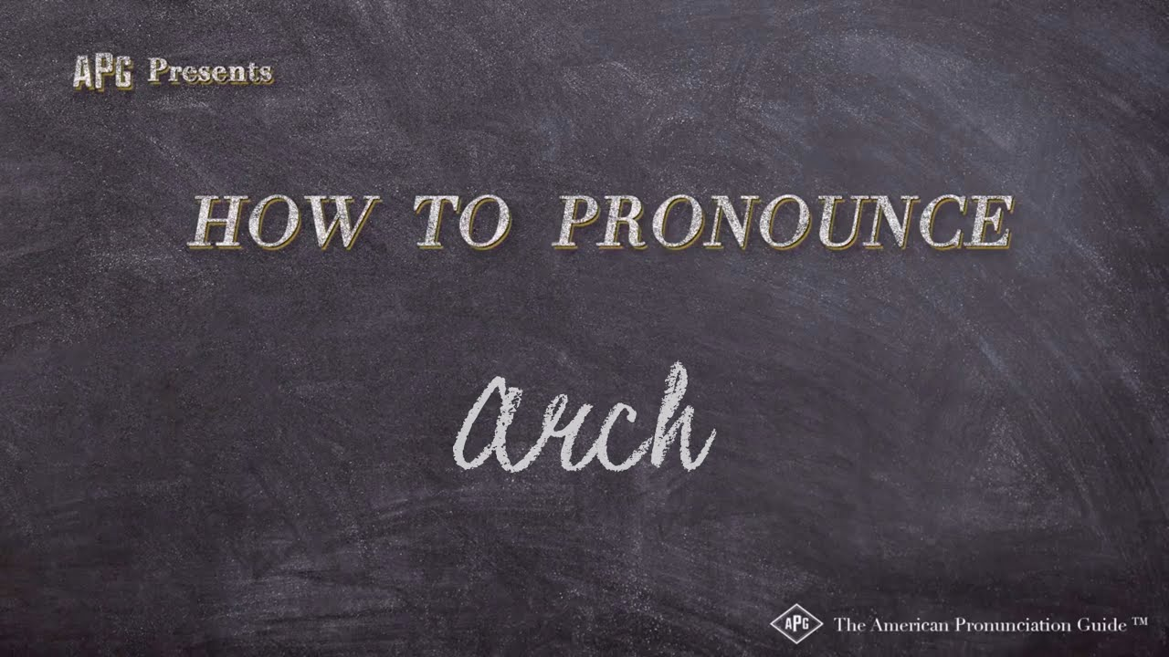 solved】How to pronounce arch - How.co
