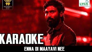 VADACHENNAI- Enna Di Maayavi Nee ( Karaoke Version)   Sid Sriram   Dhanush