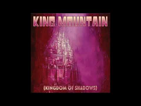 King Mountain - Kingdom of Shadows (2021) (New Full Album)