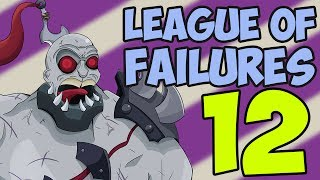 League of Failures #12