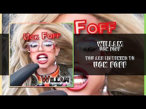 Willam - Uck Foff (Explicit) [Audio]