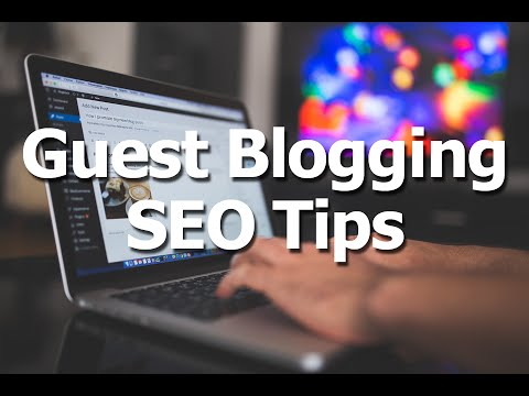 Guest Blogging - How to Boost your Website SEO through your Guest Blog Posts