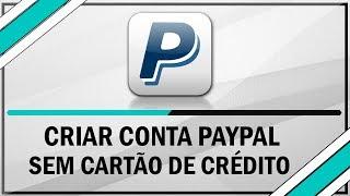 Como criar uma conta Paypal sem precisar do cartão de crédito e CPF