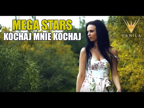 Mega Stars - Kochaj mnie kochaj