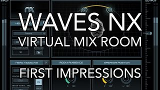 Waves Nx Virtual Mix Room - First Impressions