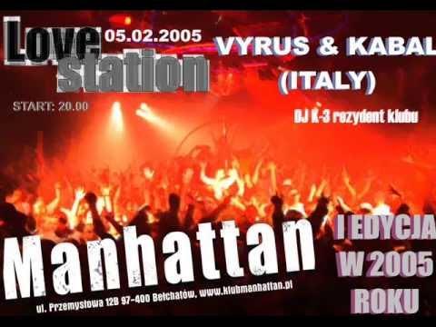 Klub Manhattan Bełchatów Love Station- Vyrus&Kabal 2005-02-05 v1