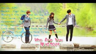 Nhạc phim School 2015 ( Who are you ?)