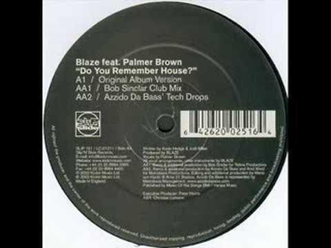 Blaze - Do You Remember House (Original Mix)