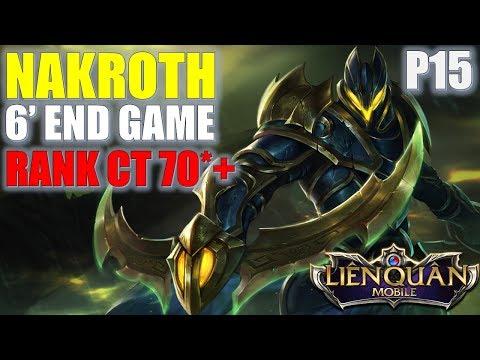 Liên Quân Mobile: Nakroth (P15) Quẩy rank cao 6 Phút End game - Đè bẹp rừng team bạn
