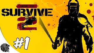 How to Survive 2 - Voltamos a Matar Zumbis #1