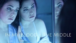 In My Blood - The Middle Mashup Cover