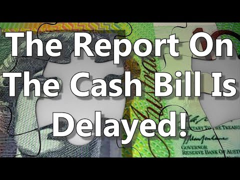 the-report-on-the-cash-bill-is-delayed