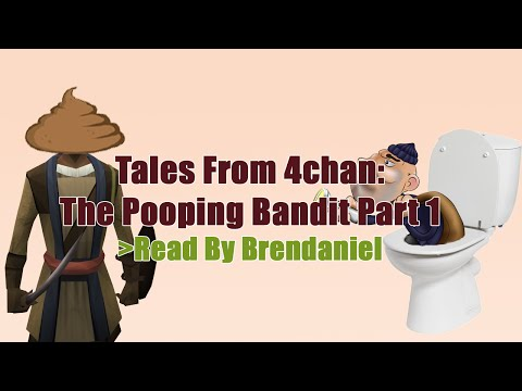 Tales From 4chan: The Pooping Bandit Part 1
