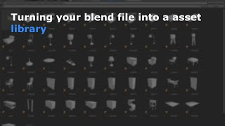 Turning your blend file into a asset library - Blender Tutorial