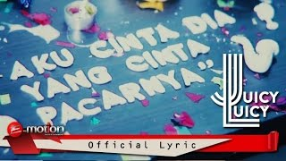 Juicy Luicy - Aku Cinta Dia Yang Cinta Pacarnya I Official Lyric Video